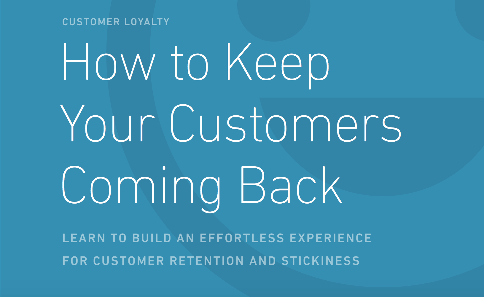 How To Keep Your Customersing Back